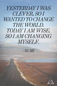 Rumi Change yourself quote
